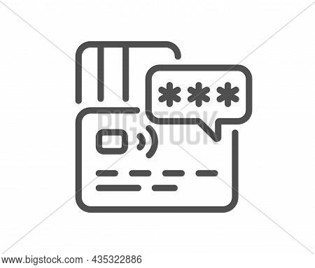 Credit Card Line Icon. Bank Money Payment Sign. Password Protection Symbol. Quality Design Element.