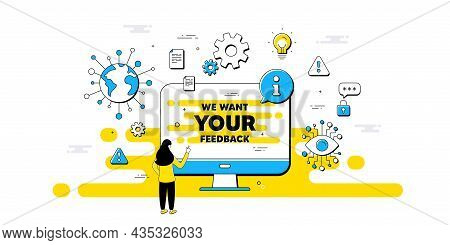 We Want Your Feedback Symbol. Internet Safe Data Infographics. Survey Or Customer Opinion Sign. Clie