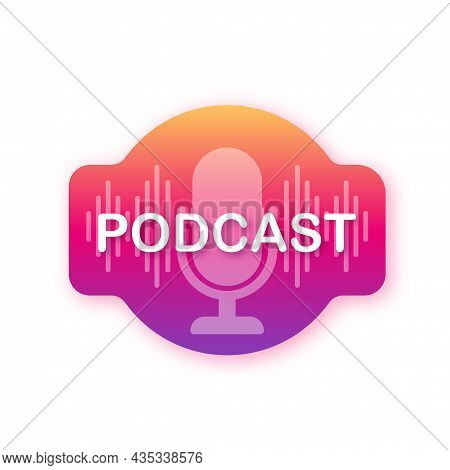 Podcast. The Microphone Icon. Broadcast Podcast. Vector Stock Illustration