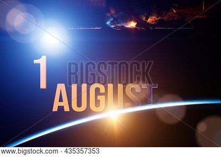 August 1st . Day 1 Of Month, Calendar Date. The Spaceship Near Earth Globe Planet With Sunrise And C