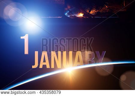 January 1st . Day 1 Of Month, Calendar Date. The Spaceship Near Earth Globe Planet With Sunrise And