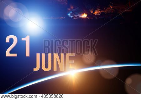 June 21st . Day 21 Of Month, Calendar Date. The Spaceship Near Earth Globe Planet With Sunrise And C