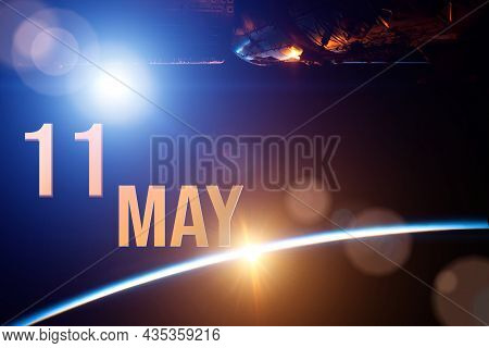 May 11st . Day 11 Of Month, Calendar Date. The Spaceship Near Earth Globe Planet With Sunrise And Ca