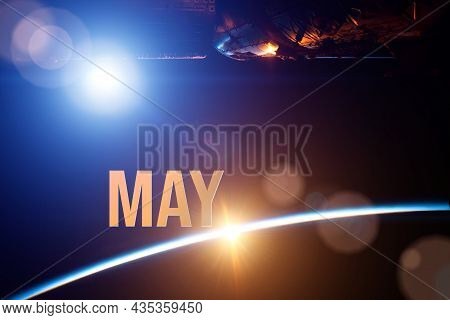 May. Month, Calendar Month.the Spaceship Near Earth Globe Planet With Sunrise And Calendar Day. Elem