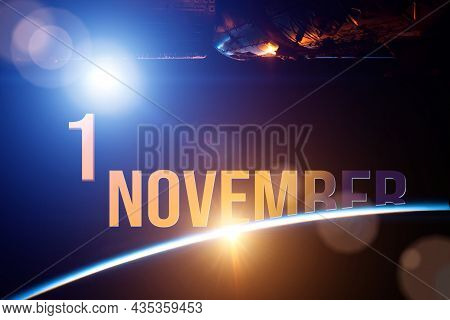 November 1st . Day 1 Of Month, Calendar Date. The Spaceship Near Earth Globe Planet With Sunrise And