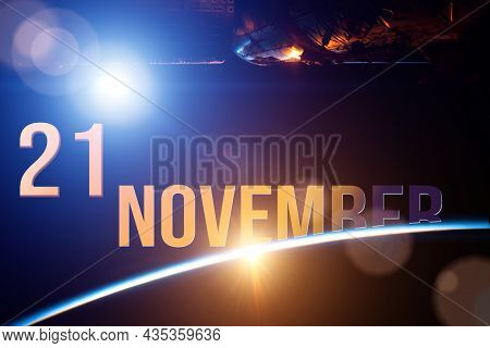 November 21st . Day 21 Of Month, Calendar Date. The Spaceship Near Earth Globe Planet With Sunrise A
