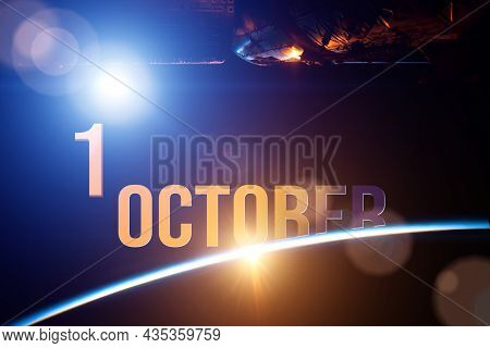 October 1st . Day 1 Of Month, Calendar Date. The Spaceship Near Earth Globe Planet With Sunrise And