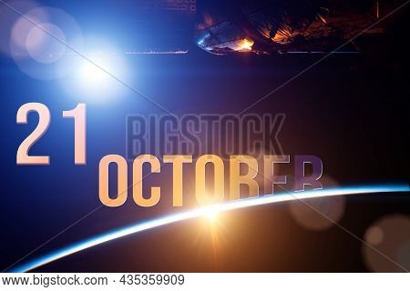 October 21st . Day 21 Of Month, Calendar Date. The Spaceship Near Earth Globe Planet With Sunrise An