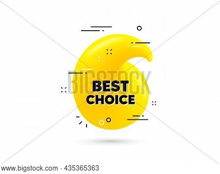 Best Choice Text. Yellow 3d Quotation Bubble. Special Offer Sale Sign. Advertising Discounts Symbol.