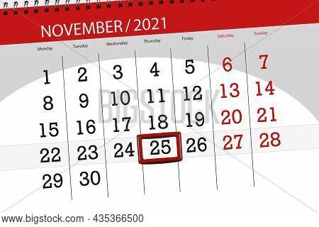 Calendar Planner For The Month November 2021, Deadline Day, 25, Thursday.