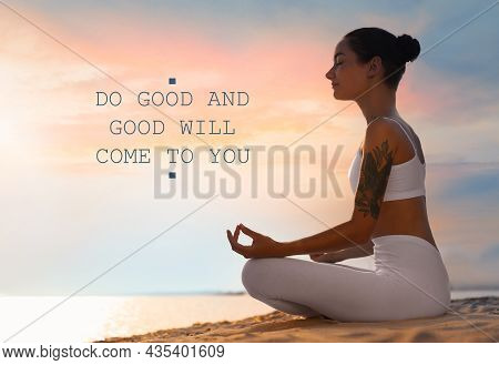 Do Good And Good Will Come To You. Inspirational Quote Reminding About Great Balance In Universe. Te