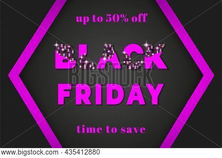 Black Friday Sale. Black Friday Banner. Discount Offer Price Sign. Friday Sale. Pink Glittering Text