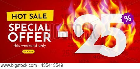 25 Percent Off. Hot Sale Banner With Burning Numbers. Discount Poster.