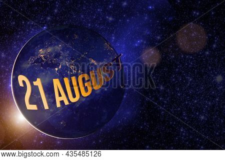 August 21st . Day 21 Of Month, Calendar Date. Earth Globe Planet With Sunrise And Calendar Day. Elem