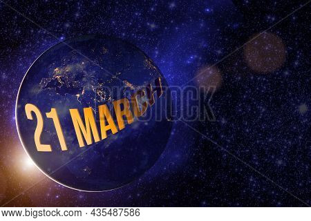 March 21st . Day 21 Of Month, Calendar Date. Earth Globe Planet With Sunrise And Calendar Day. Eleme