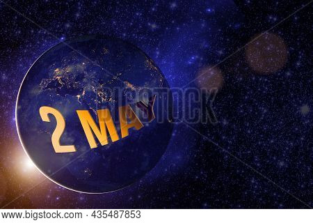 May 2nd. Day 2 Of Month, Calendar Date. Earth Globe Planet With Sunrise And Calendar Day. Elements O