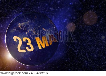 May 23rd. Day 23 Of Month, Calendar Date. Earth Globe Planet With Sunrise And Calendar Day. Elements