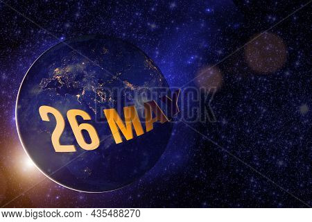 May 26th. Day 26 Of Month, Calendar Date. Earth Globe Planet With Sunrise And Calendar Day. Elements