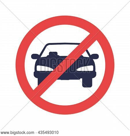 Not Parking. No Car Sign. Parking Prohibiter Symbol. Red Stop Sign. Restriction Prohibition. Vector