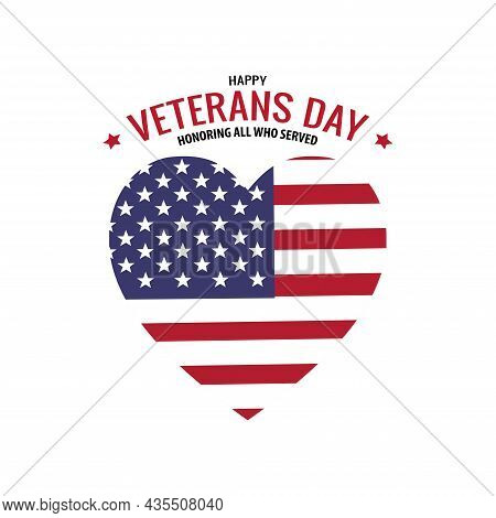 Veterans Day. Honoring All Who Served. Heart With American Flag. Patriotic Illustration. Flag Of Usa
