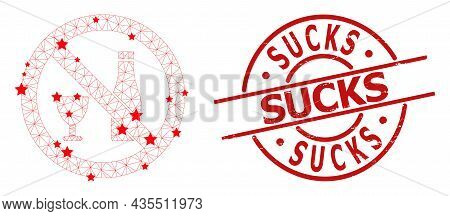 Forbid Alcohol Star Mesh And Grunge Sucks Seal Stamp. Red Stamp With Corroded Style And Sucks Phrase