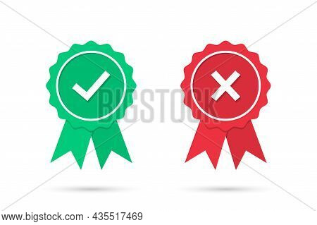 Check And Cross Medal Icons In A Flat Design. Green Approved And Red Rejected Medal Badge With Shado