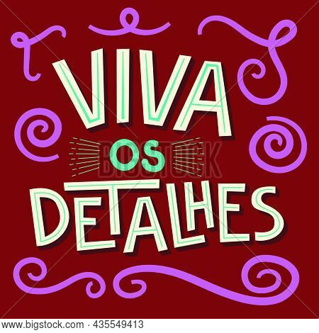 Happy Colorful Illustration In Brazilian Portuguese. Translation - Live The Details.