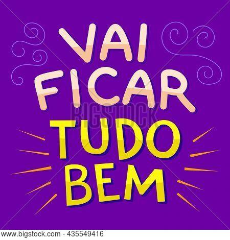 Positive Colorful Illustration In Brazilian Portuguese. Translation - It's Gonna Be Okay.