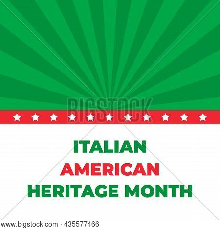 Italian American Heritage Month Typography Poster. Annual Event In United States Celebrated In Octob