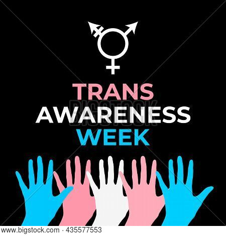 Trans Awareness Week Typography Poster With Transgender Symbol. Lgbt Community Holiday Celebrate On