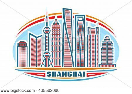 Vector Illustration Of Shanghai, Horizontal Poster With Linear Design Famous Shanghai City Scape On