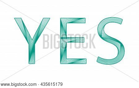 Yes. Lettering For Banner, Poster And Sticker Concept With Text Yes .. Vector Illustration. Decorati