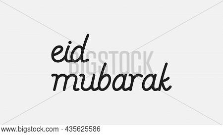 Eid Mubarak Handwritten Lettering. Eid Mubarak Typography For Eid Ul Adha And Eid Ul Fitr. Modern Ve
