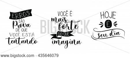 Three Quotes In Portuguese. Translation From Portuguese - Mistakes Are Proof That You Are Trying - Y