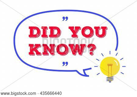 Did You Know Bubble With Bulb For Social Media, Interesting Funny Facts, Life Hacks, Advertising, Ed