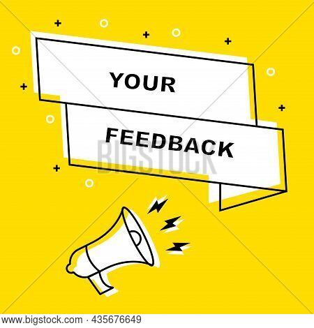 Megaphone Or Loudspeaker With Speech Bubble. We Want Your Feedback In Bubble. Yellow Vector Promotio