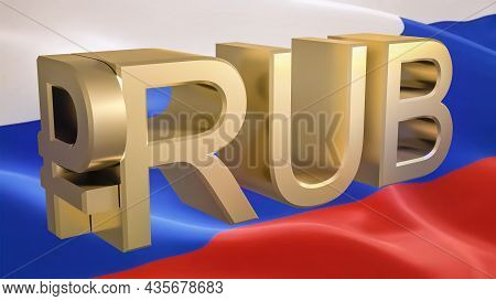 Gilded Ruble Rub Symbol On The Background Of The Russian Flag. Finance Concept. Rendering 3d.