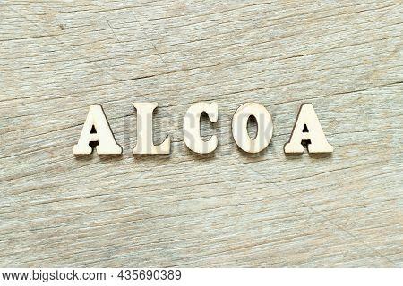 Alphabet Letter In Word Alcoa (abbreviation Of Attributable, Legible, Contemporaneous, Original And