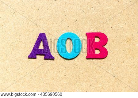 Color Cloth Alphabet Letter In Word Aob (abbreviation Of Assignment Of Benefits Or Any Other Busines