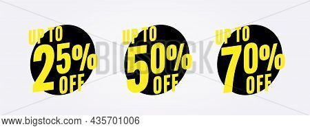 Up To 25, 50 And 70 Percent Price Off Sale Sticker Template. Set Of Discount Badge And Promotion Pri