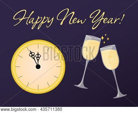 Happy New Year Greeting Card. Midnight On Clock And Two Glasses Of Champagne Clink. New Years Eve Co