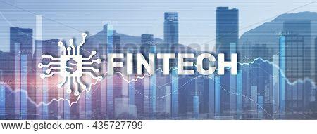 Financial Technology Concept. Fintech On Modern Citybackground