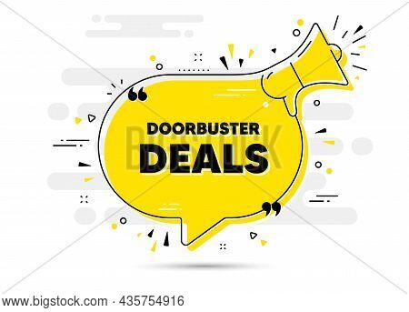 Doorbuster Deals Text. Alert Megaphone Chat Bubble Banner. Special Offer Price Sign. Advertising Dis