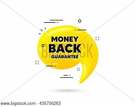 Money Back Guarantee. Yellow 3d Chat Bubble. Promo Offer Sign. Advertising Promotion Symbol. Money B