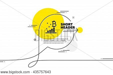 Bitcoin Graph Icon. Continuous Line Chat Bubble Banner. Cryptocurrency Analytics Sign. Crypto Money