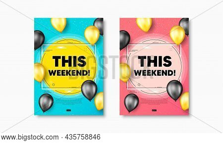 This Weekend Text. Flyer Posters With Realistic Balloons Cover. Special Offer Sign. Sale Promotion S