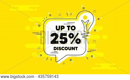 Up To 25 Percent Discount. Idea Yellow Chat Bubble Banner. Sale Offer Price Sign. Special Offer Symb