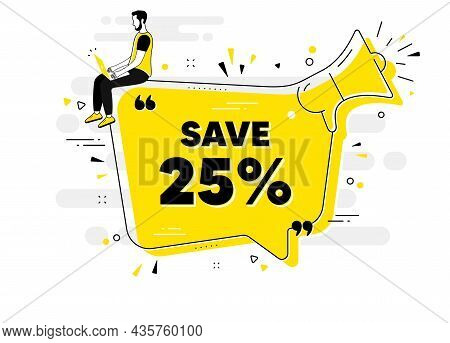 Save 25 Percent Off. Alert Megaphone Chat Banner With User. Sale Discount Offer Price Sign. Special