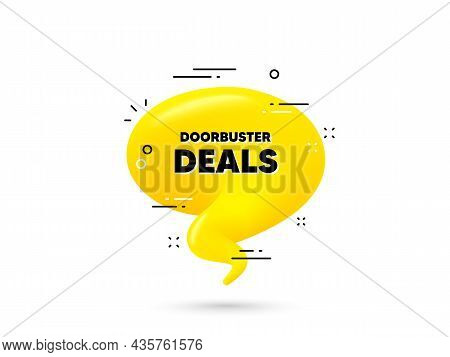 Doorbuster Deals Text. Yellow 3d Chat Bubble. Special Offer Price Sign. Advertising Discounts Symbol