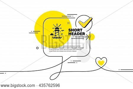 Lighthouse Icon. Continuous Line Check Mark Chat Bubble. Beacon Tower Sign. Searchlight Building Sym